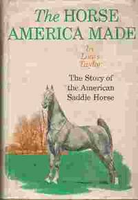 THE HORSE AMERICA MADE