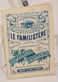 image of Le Familistere, Comptoir General d'Alimentation et d'Approvisionnement. 450 maisons de vente au detail. Timbres Primes, primes d'une valeur exceptionnelle. Carnet de 500 timbres
