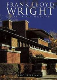 Frank Lloyd Wright: Force of Nature American Artists