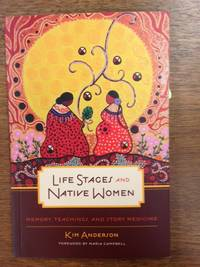 image of Life Stages and Native Women; Memory, Teachings, and Story Medicine (Publisher series: Critical Studies in Native History.)