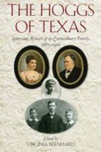 The Hoggs of Texas: Letters and Memoirs of an Extraordinary Family, 1887–1906