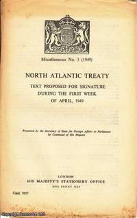 NATO. North Atlantic Treaty No. 3: Text Proposed for Signature During The First Week of April, 1949