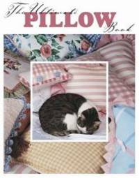 The Ultimate Pillow Book (Leisure Arts #15858)