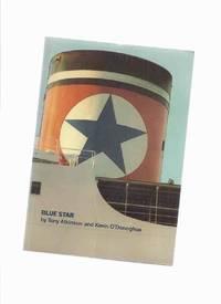 Blue Star (inc. Chronology; Fleet Notes; Fleet List; Austasia Line; Crest Hill Shipping; Dunston...