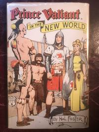Prince Valiant in the New World (His Prince Valiant, book 6) by Harold Foster - Hardcover - 1956 - from Three Geese In Flight Celtic Books (SKU: 11075)