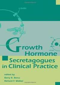 Growth Hormone Secretagogues in Clinical Practice by Barry B. Bercu - Hardcover - 1998-05-08 - from Books Express and Biblio.com