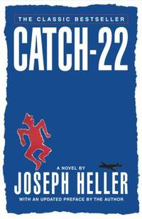 Catch-22 : 'Never Has a Book Been Laughed and Wept Over So Many Times' by Joseph Heller - 1996