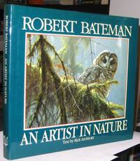Robert Bateman; An Artist In Nature  -(SIGNED)-  -(comes with loosely laid in photo of artist)-