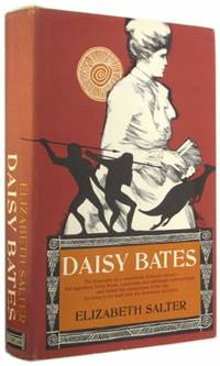 Daisy Bates by  Elizabeth Salter - 1st American Edition - 1972 - from The Bookworm and Biblio.com