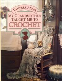 Vanessa Ann's My Grandmother Taught Me to Crochet