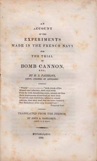 An Account of the Experiments Made in the French Navy for the Trial of Bomb Cannon, etc.