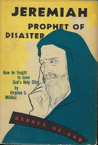 JEREMIAH PROPHET OF DISASTER: A NOVEL-BIOGRAPHY OF THE PROPHET JEREMIAH