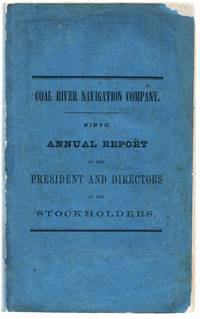 Ninth Annual Report of The President and Directors to the Stockholders of the Coal River Navigation Company