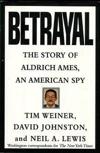 image of Betrayal: The Story Of Aldrich Ames, An American Spy