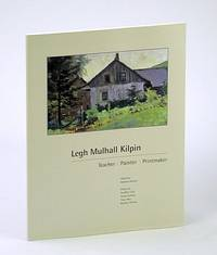 Legh Mulhall Kilpin : Teacher, Painter, Printmaker