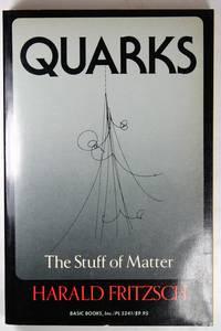 Quarks The Stuff of Matter