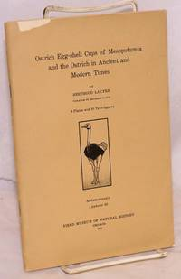 image of Ostrich egg-shell cups of Mesopotamia and the ostrich in ancient and modern times; 9 plates and 10 text figures