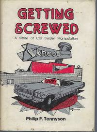 Getting Screwed: A Satire of Car Dealer Manipulation
