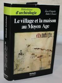 Le Village Et La Maison Au Moyen Age
