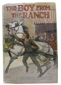The BOY From The RANCH or Roy Bradner's City Experiences.  Frank Webster Series #3