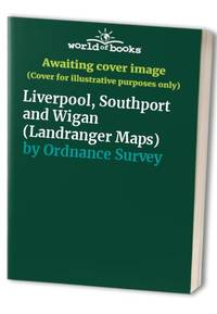 image of Liverpool, Southport and Wigan (Landranger Maps)