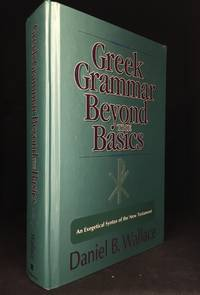 image of Greek Grammar Beyond the Basics; An Exegetical Syntax of the New Testament