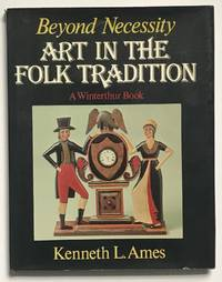 image of Beyond Necessity : Art in the Folk Tradition