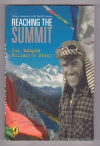 REACHING THE SUMMIT : Sir Edmund Hillary's Story
