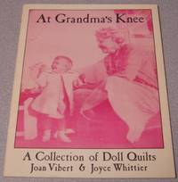 At Grandma's Knee: A Collection Of Doll Quilts by  Joyce  Joan; Whittier - Paperback - No Edition Stated - 1985 - from Books of Paradise (SKU: HM1837)