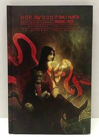 Wormwood: Gentleman Corpse Volume 2: It Only Hurts When I Pee [Deviant Edition]