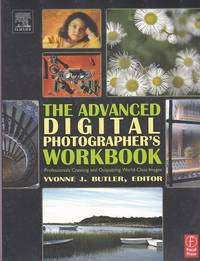 The Advanced Digital Photographer's Workbook by  Editor  Yvonne J. - Paperback - First Edition - 2005 - from Shamrock Books and Biblio.com