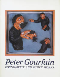 Peter Gourfain : Roundabout and Other Works : March 13-May 11,1987