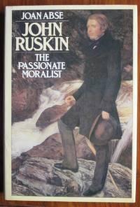 John Ruskin: The Passionate Moralist