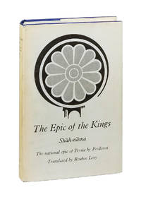The Epic of the Kings: Shah-nama, the national epic of Persia