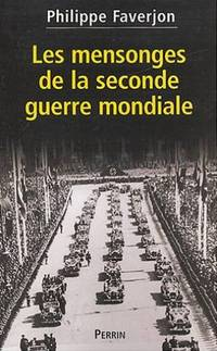 Les mensonges de la seconde guerre mondiale by Faverjon Philippe - Paperback - 2004 - from davidlong68 and Biblio.com