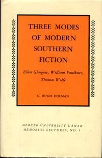 Three Modes of Modern Southern Fiction: Ellen Glasgow, William Faulkner, Thomas Wolfe