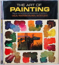 THE ART OF PAINTING Step-By-Step Instruction and Demonstration in Color  Mixing and Painting Techniques Selected from the Grumbacher Library