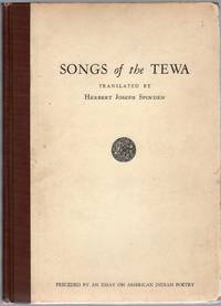 image of Songs of the Tewa Preceded By an Essay on American Indian Poetry with a Selection of Outstanding Compositions From North and South America