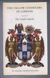 The Tallow Chandlers of London, Volume III The Guild Catholic