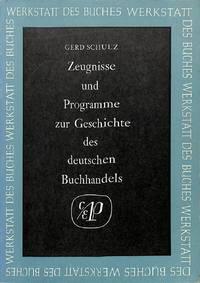 Zeugnisse und Programme zur Geschichte des Deutschen Buchhandels.