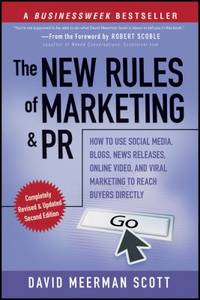 The New Rules of Marketing and PR : How to Use Social Media, Blogs, News Releases, Online Video,...