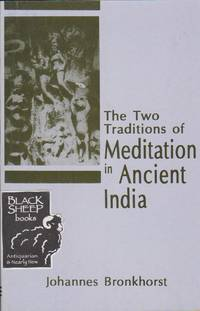 Two Traditions of Meditation in Ancient India by Bronkhorst, Johannes - 2000