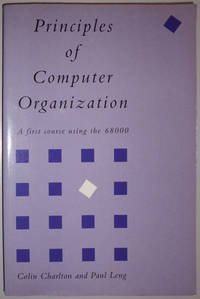 Principles of Computer Organization - A First Course Using the 68000