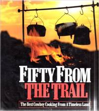 image of Fifty from the Trail: The Best Cowboy Cooking from a Timeless Land