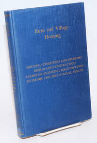 image of Farm and Village Housing; Report of the Committee on Farm and Village Housing, Albert Russell Mann, chairman