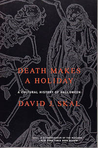 image of Death Makes A Holiday - A Cultural History of Halloween