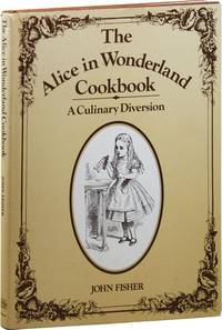 The Alice in Wonderland Cookbook: A Culinary Diversion