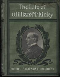 [SALESMAN SAMPLE (DUMMY)] THE LIFE OF WILLIAM McKINLEY, SOLIDER, STATESMAN, PRESIDENT