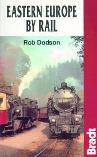 Eastern Europe by Rail (Bradt Rail Guides)