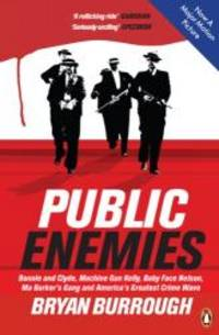 PUBLIC ENEMIES [FILM TIE-IN]: THE TRUE STORY OF AMERICA'S GREATEST CRIME WAVE by Bryan Burrough - 2008-08-28